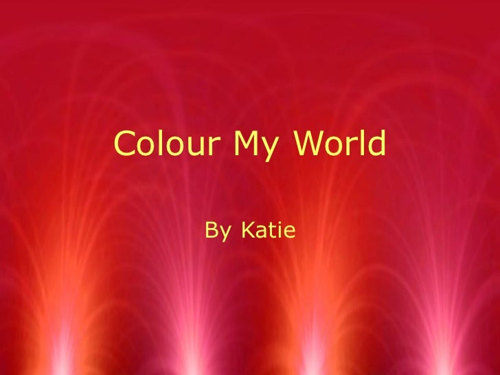 Colour My World By Katie