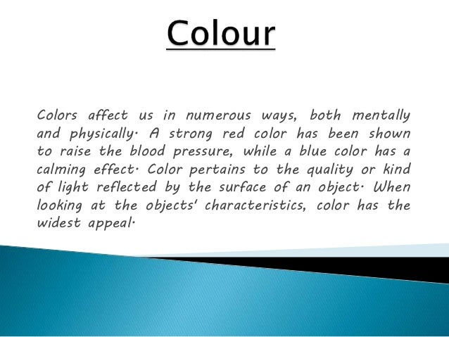 Colors affect us in numerous ways, both mentally and physically. A strong red color has been shown to raise the blood pres...