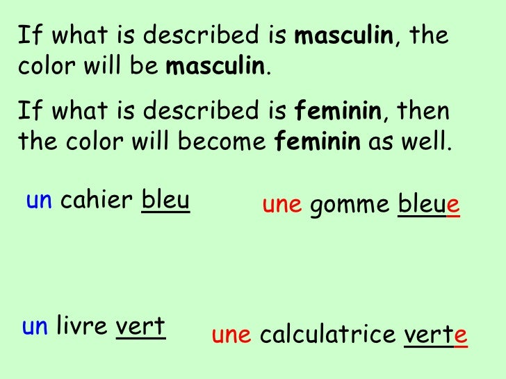 Making colors feminin<br />Règle - Rule<br />Most colors take an e in the feminine except marron & chocolatand other two-w...