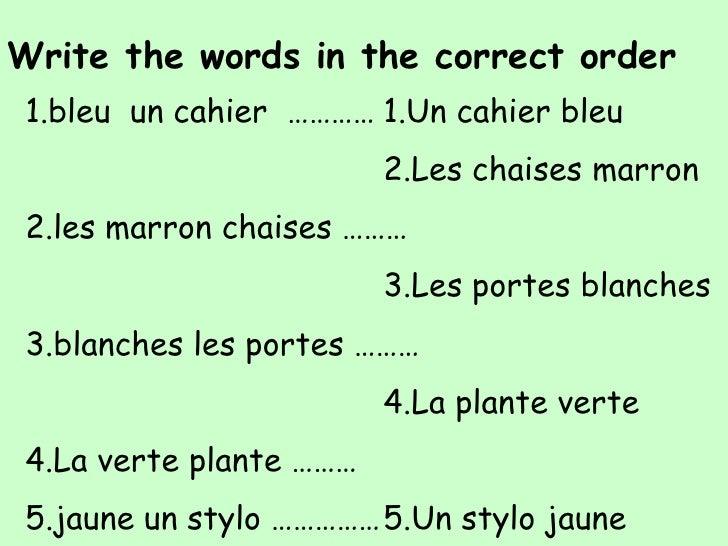 Write the words in the correct order<br />1.bleu  un cahier  …………<br />2.les marron chaises ………<br />3.blanches les portes...