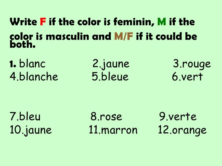 Write F if the color is feminin, M if the <br />color is masculin and M/F if it could be both.<br />1. blanc              ...