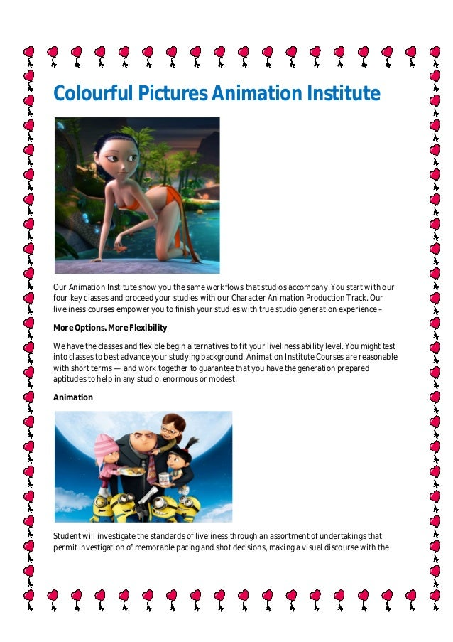 Colourful Pictures Animation Institute  Our Animation Institute show you the same workflows that studios accompany. You st...