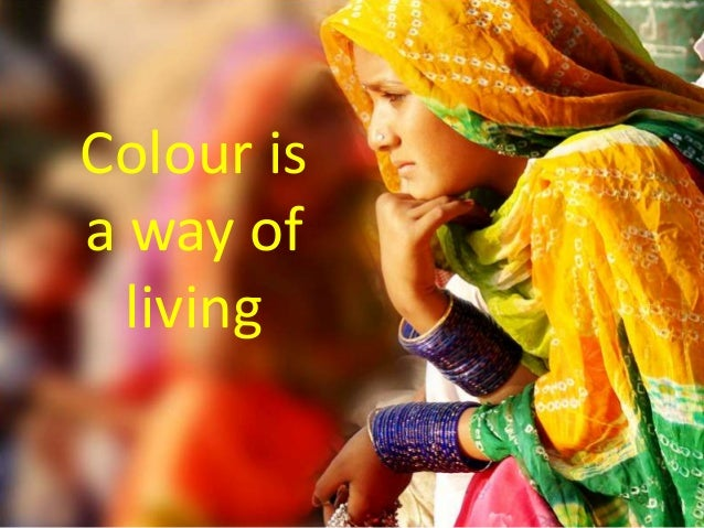 Colour is a way of living
