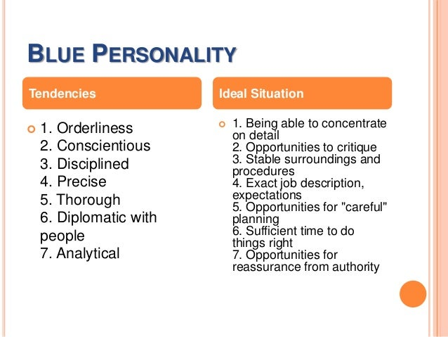 Opportunities for reassurance from authority  5. BLUE PERSONALITY ... 3f0722621