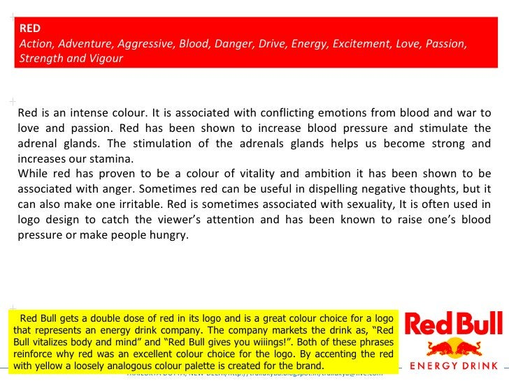 RED Action, Adventure, Aggressive, Blood, Danger, Drive, Energy, Excitement, Love, Passion, Strength and VigourRed is an i...