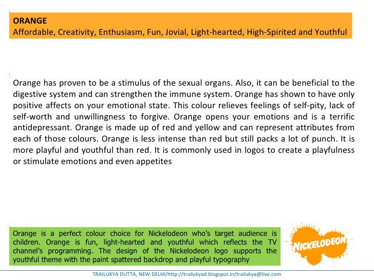 ORANGEAffordable, Creativity, Enthusiasm, Fun, Jovial, Light-hearted, High-Spirited and YouthfulOrange has proven to be a ...