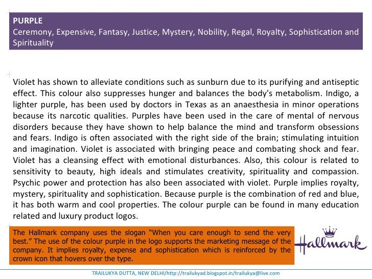 PURPLECeremony, Expensive, Fantasy, Justice, Mystery, Nobility, Regal, Royalty, Sophistication andSpiritualityViolet has s...