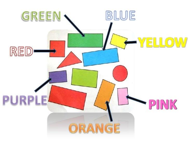 BLUE<br />GREEN<br />YELLOW<br />RED<br />PURPLE<br />PINK<br />ORANGE<br />