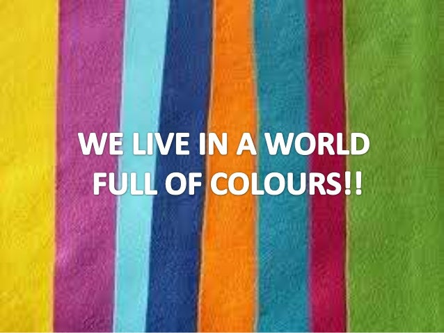 WHAT COLOURS DOY YOU LIKE?