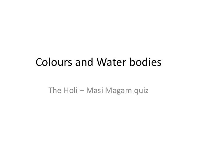 Colours and Water bodies The Holi – Masi Magam quiz