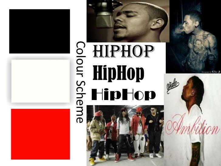 Colour Scheme                HipHop                HipHop                HipHop