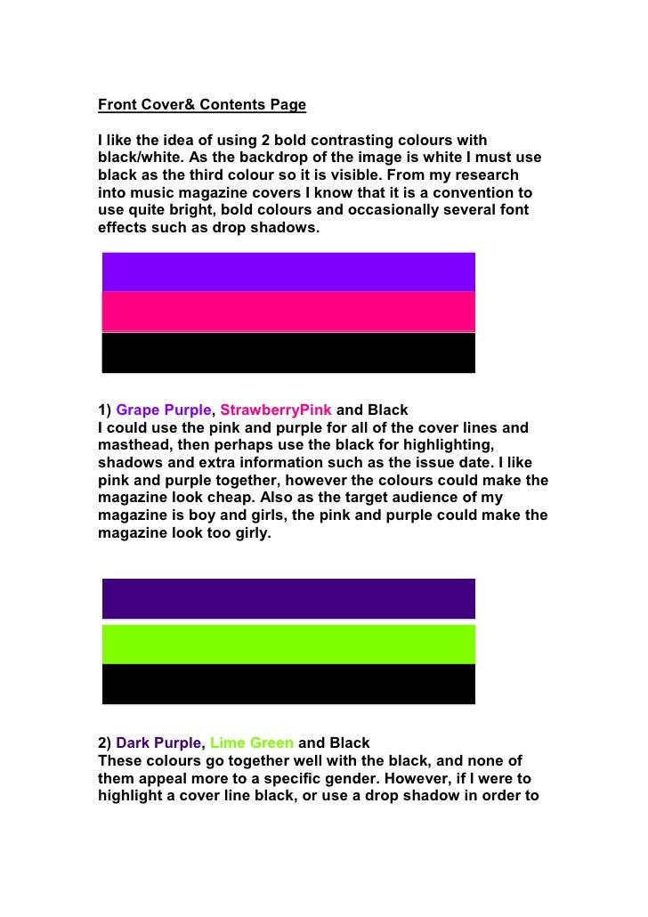 Front Cover & Contents Page<br />I like the idea of using 2 bold contrasting colours with black/white. As the backdrop of ...