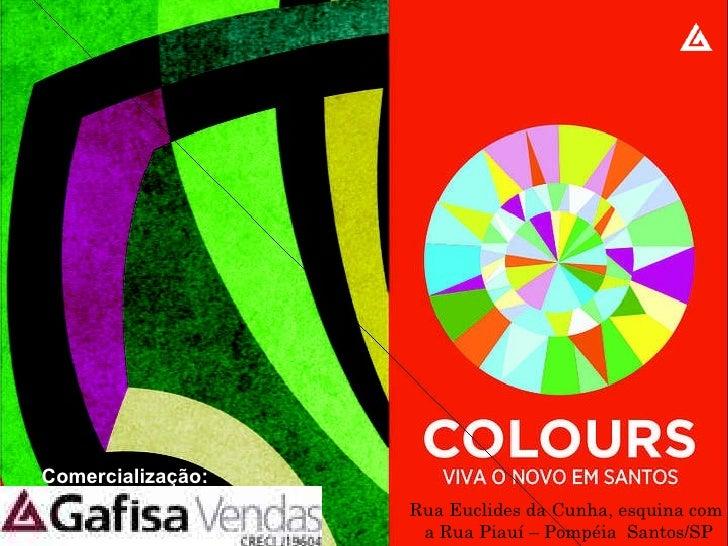Comercialização: Rua Euclides da Cunha, esquina com  a Rua Piauí – Pompéia  Santos/SP