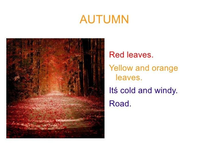 AUTUMN <ul><li>Red leaves.