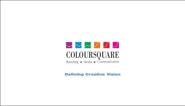 Defining Creative Vision Branding Media Communication COLOURSQUARE