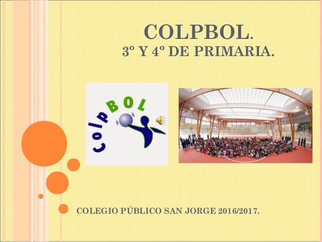 COLPBOL. 3º Y 4º DE PRIMARIA. COLEGIO PÚBLICO SAN JORGE 2016/2017.