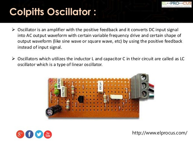 Colpitts Oscillator Working and Applications 638 x 479 jpeg colpitts-oscillator-working-and-applications-4-638.jpg
