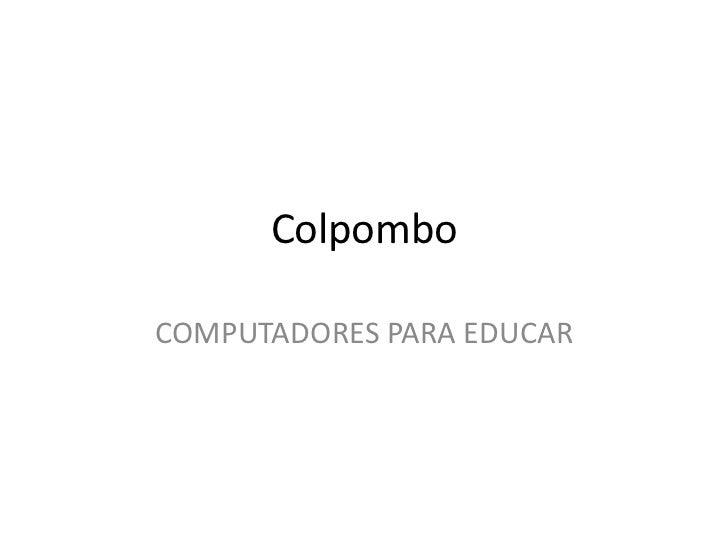Colpombo<br />COMPUTADORES PARA EDUCAR<br />