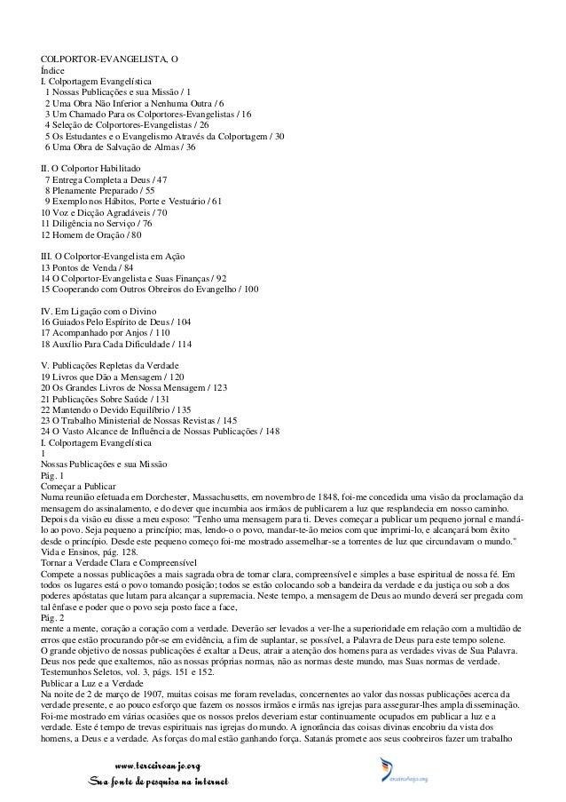 COLPORTOR-EVANGELISTA, OÍndiceI. Colportagem Evangelística  1 Nossas Publicações e sua Missão / 1  2 Uma Obra Não Inferior...