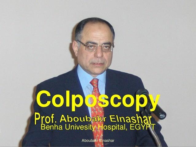 Benha Univesity Hospital, EGYPT Colposcopy Aboubakr Elnashar