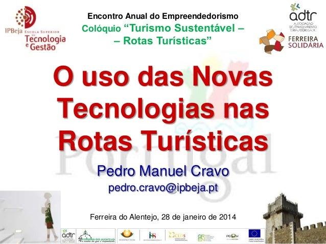 """Encontro Anual do Empreendedorismo  Colóquio """"Turismo Sustentável –  – Rotas Turísticas""""  O uso das Novas Tecnologias nas ..."""