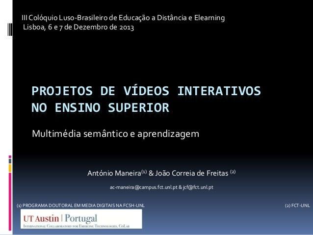 III Colóquio Luso-Brasileiro de Educação a Distância e Elearning Lisboa, 6 e 7 de Dezembro de 2013  PROJETOS DE VÍDEOS INT...