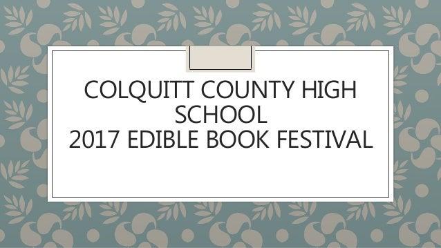 COLQUITT COUNTY HIGH SCHOOL 2017 EDIBLE BOOK FESTIVAL