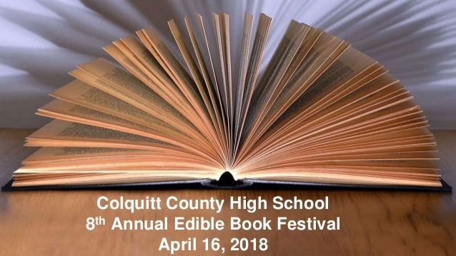 Colquitt County High School 8th Annual Edible Book Festival April 16, 2018