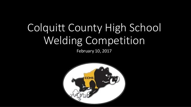 Colquitt County High School Welding Competition February 10, 2017