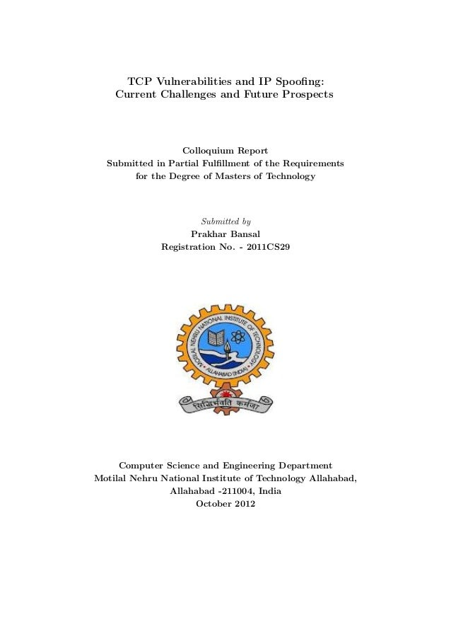 TCP Vulnerabilities and IP Spoofing:    Current Challenges and Future Prospects                  Colloquium Report  Submitt...