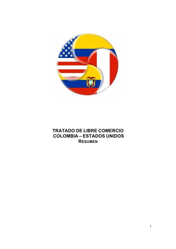 TRATADO DE LIBRE COMERCIOCOLOMBIA – ESTADOS UNIDOS         RESUMEN                            1