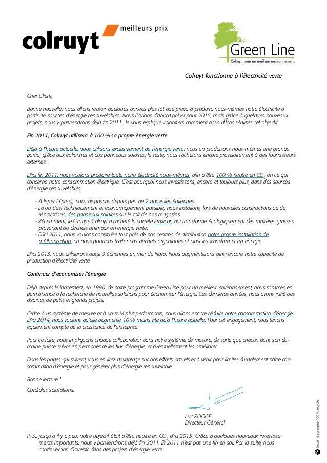 Colruyt fonctionne à l'électricité verte   Cher Client, Bonne nouvelle: nous allons réussir quelques années plus...