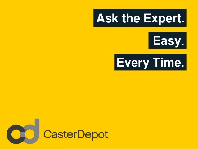 Ask the Expert. Easy. Every Time.