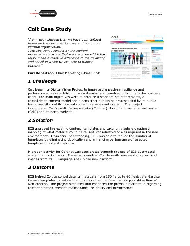 """Case StudyExtended Content SolutionsColt Case Study""""I am really pleased that we have built colt.netbased on the customer j..."""