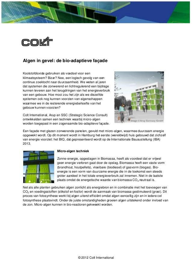 Algen in gevel: de bio-adaptieve façadeKoolstofdioxide gebruiken als voedsel voor eenklimaatsysteem? Bizar? Nee, een logis...