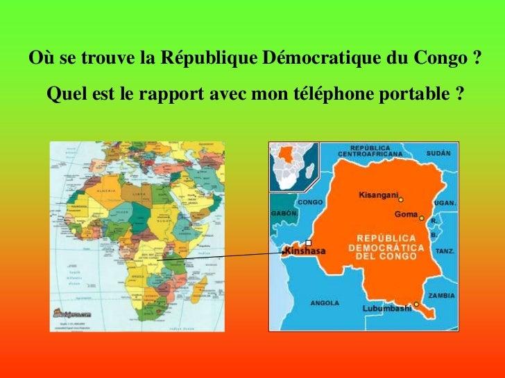 Où se trouve la République Démocratique du Congo ? Quel est le rapport avec mon téléphone portable ?