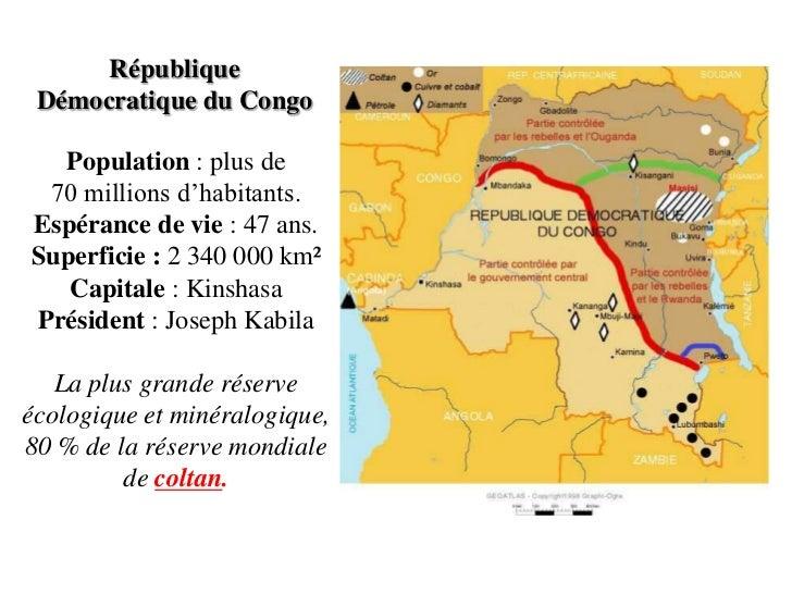 République Démocratique du Congo  Population : plus de 70 millions d'habitants.Espérance de vie : 47 ans.Superficie : 2 34...