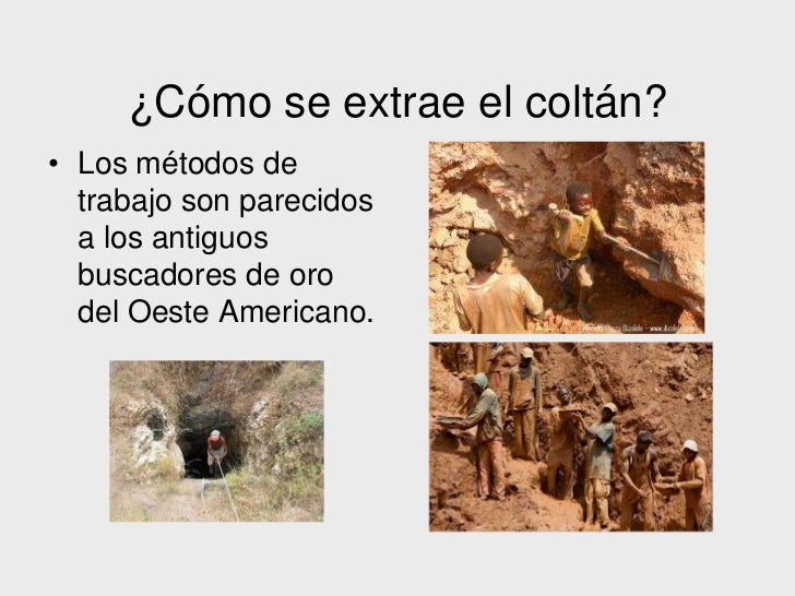 Coltan y los telefonos moviles for Como se extrae el marmol
