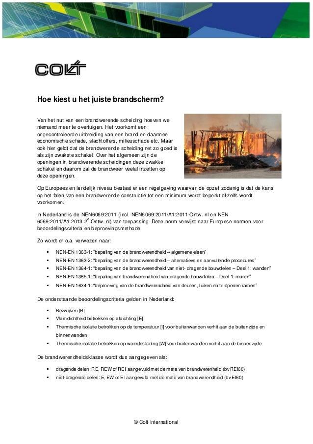 © Colt International Hoe kiest u het juiste brandscherm? Van het nut van een brandwerende scheiding hoeven we niemand meer...