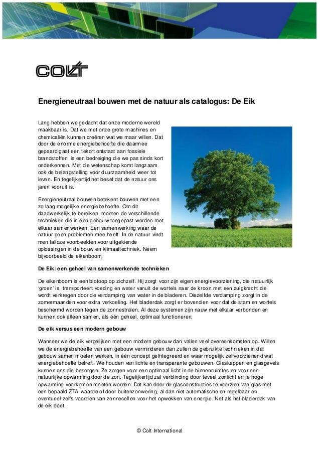 Energieneutraal bouwen met de natuur als catalogus: De EikLang hebben we gedacht dat onze moderne wereldmaakbaar is. Dat w...