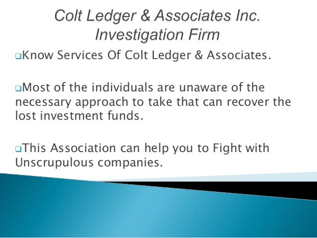 Know Services Of Colt Ledger & Associates. Most of the individuals are unaware of the necessary approach to take that ca...