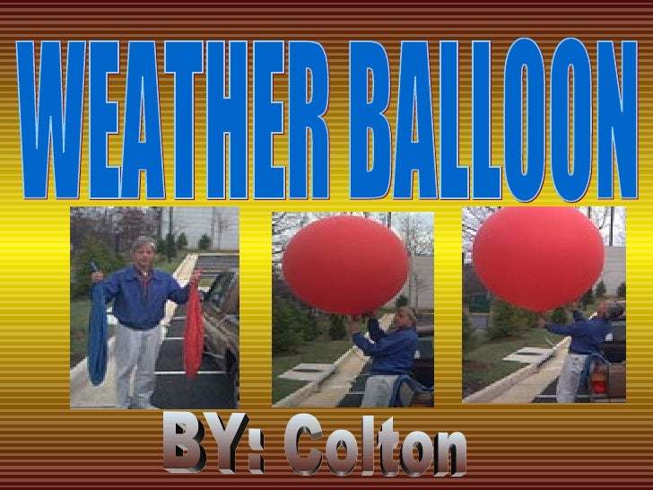 WEATHER BALLOON BY: Colton