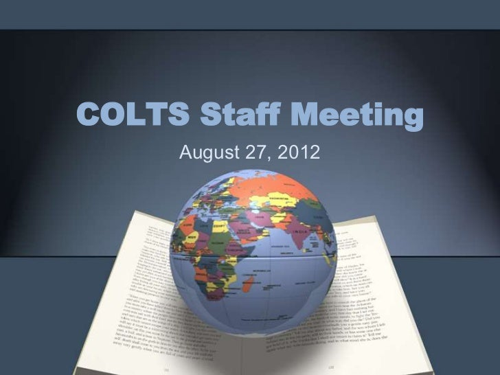 COLTS Staff Meeting     August 27, 2012