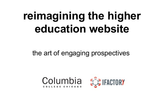 reimagining the higher  education website  the art of engaging prospectives