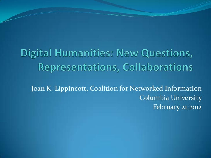Joan K. Lippincott, Coalition for Networked Information                                     Columbia University           ...