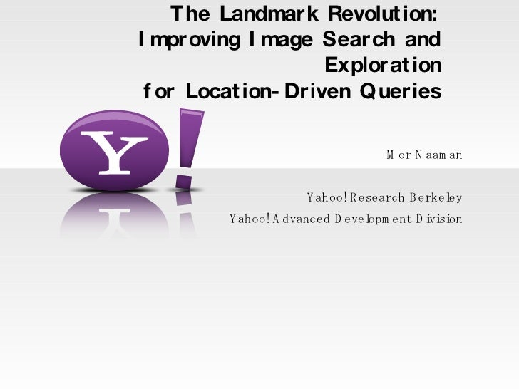 The Landmark Revolut ion: I mproving I mage Search and                      Explorat ion  f or Locat ion- Driven Queries  ...