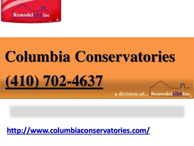 http://www.columbiaconservatories.com/ Columbia Conservatories (410) 702-4637