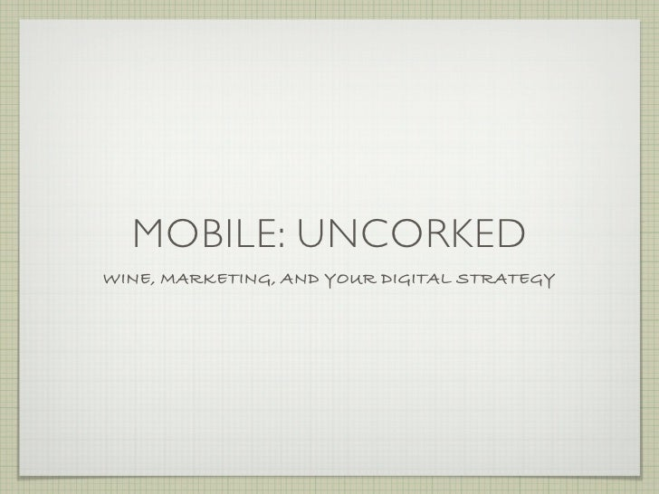 MOBILE: UNCORKED WINE, MARKETING, AND YOUR DIGITAL STRATEGY