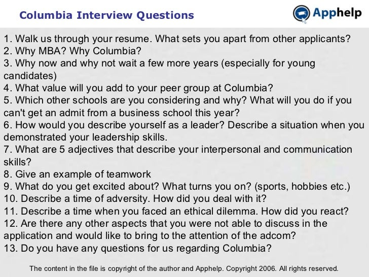 Columbia Interview Questions The content in the file is copyright of the author and Apphelp. Copyright 2006. All rights re...