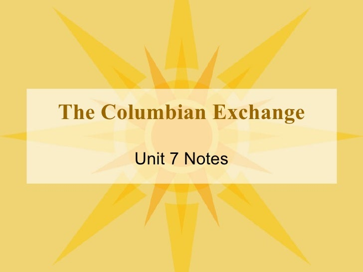 The Columbian Exchange Unit 7 Notes